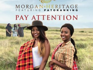 Morgan Heritage – Pay Attention ft. Patoranking Mp3 Download