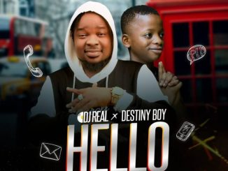 Dj Real – Hello ft Destiny Boy Mp3 Download Audio