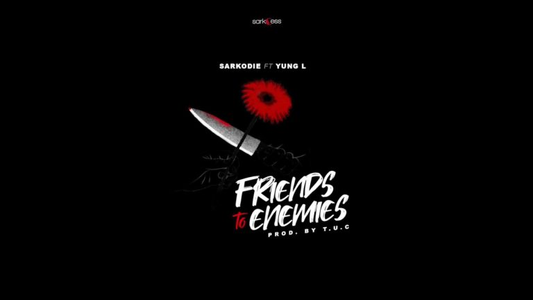 Sarkodie – Friends To Enemies ft Yung L Mp3 Download Audio