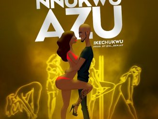 Ikechukwu – Nnukwu Azu Mp3 Download Audio