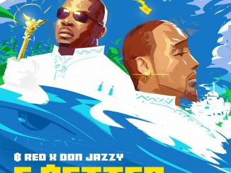 B-Red - E Better ft Don Jazzy Mp3 Download Audio