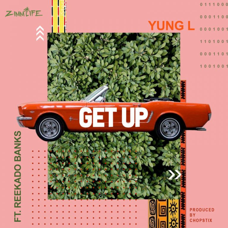 Yung L – Get Up ft Reekado Banks Mp3 Download Audio