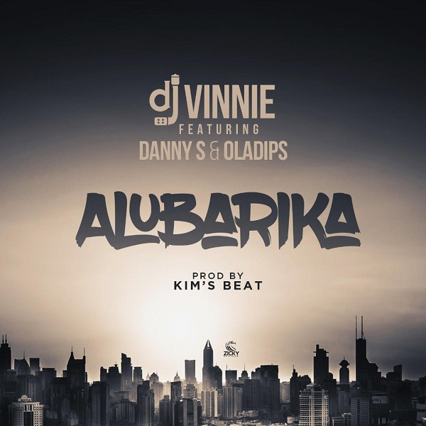 DJ Vinnie - Alubarika ft Danny S x Oladips Mp3 Download Audio
