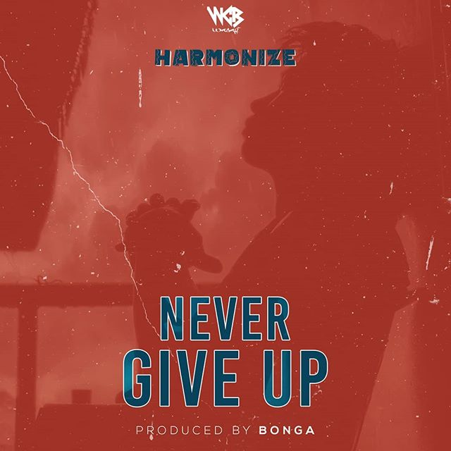 Harmonize – Never Give Up Mp3 Download Audio