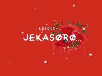 Cheque - Jekasoro Mp3 Download Audio