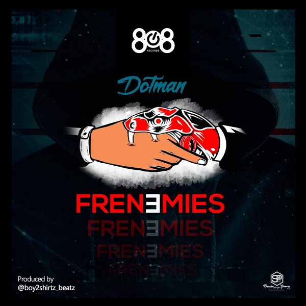 Dotman – Frenemies Mp3 Download Audio