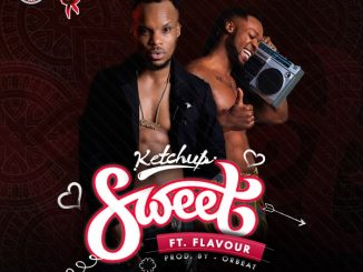 Ketchup - Sweet ft Flavour Mp3 Download Audio