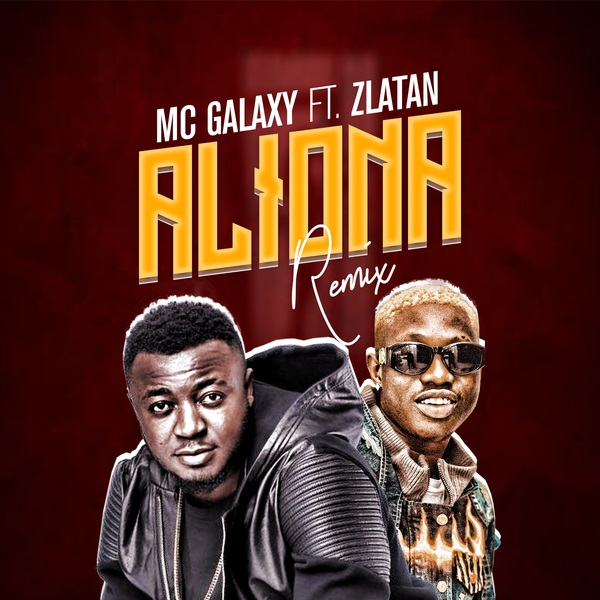Mc Galaxy - ALIONA Remix ft Zlatan Ibile Mp3 Download Audio