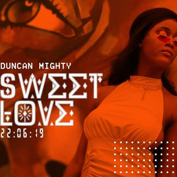 Duncan Mighty - Sweet Love Mp3 Download Audio