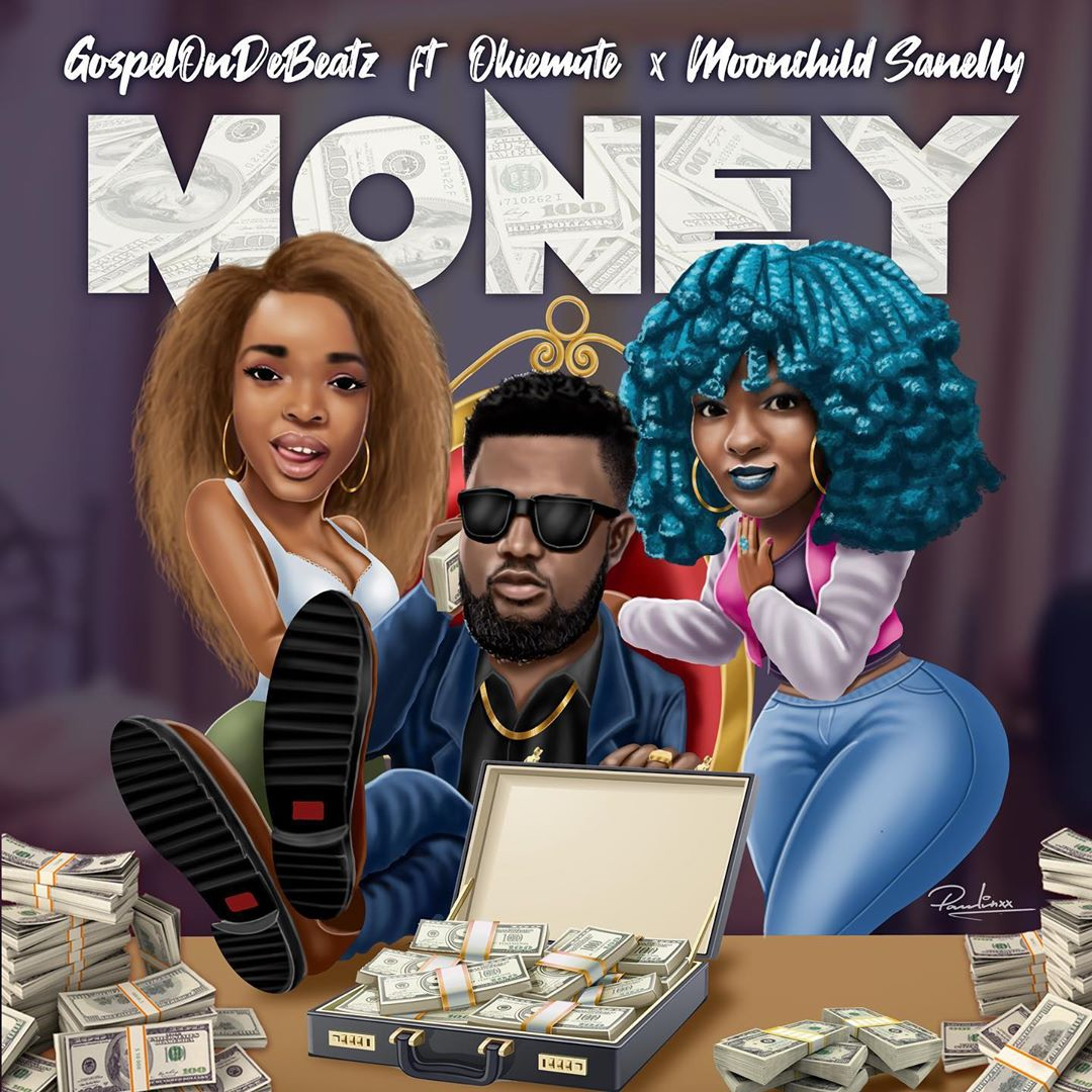 GospelOnDeBeatz - Money ft Ekiemute x Moonchild Sanelly