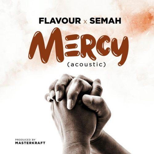 Flavour - Mercy ft Semah