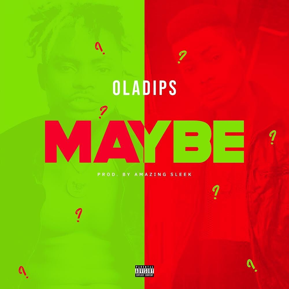 Oladips - Maybe Mp3 Download Audio