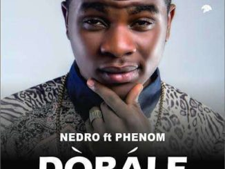 Nedro Dobale ft Phenom