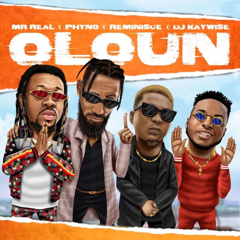 Download Mr Real Oloun ft Reminisce X Phyno X Dj Kaywise Mp3
