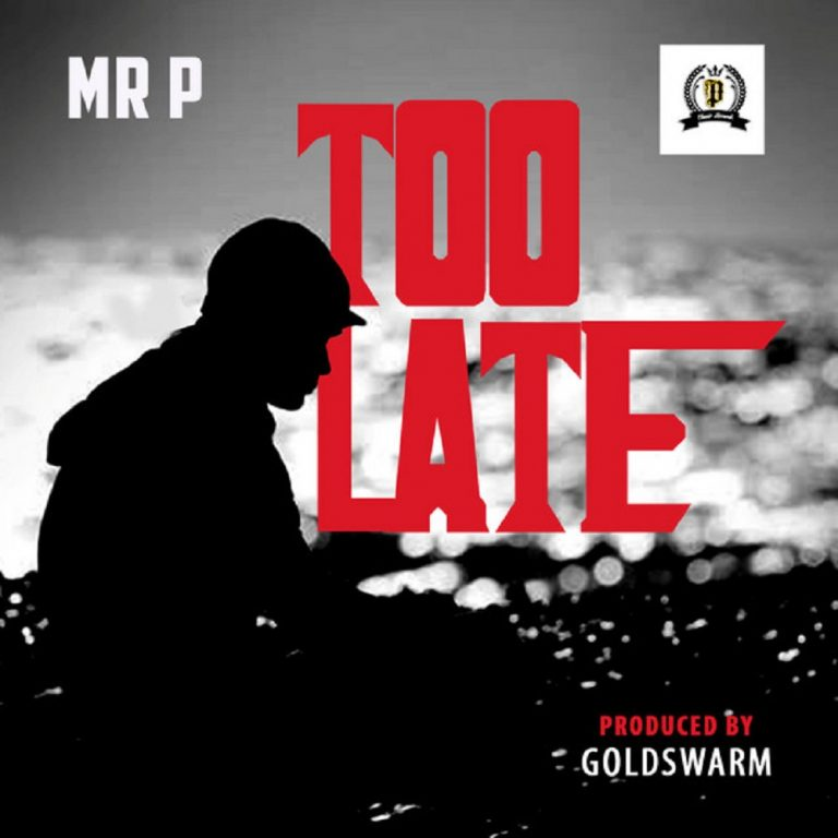 Mr P Too Late