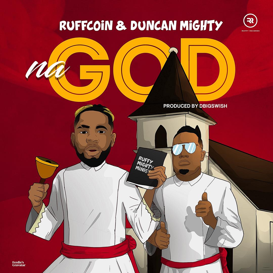 Ruff Coin Na God ft Duncan Mighty