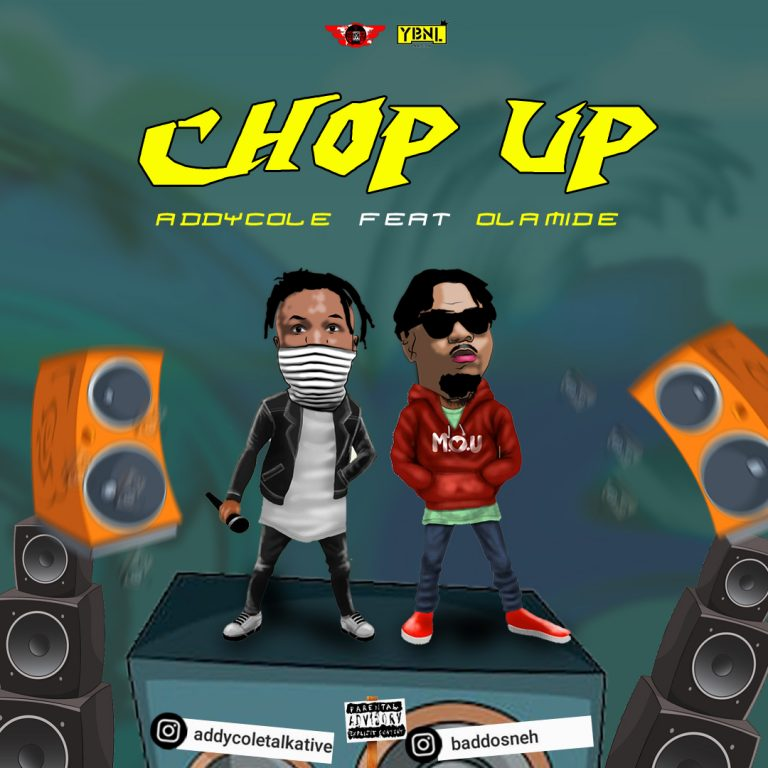 Addycole Chop Up ft Olamide