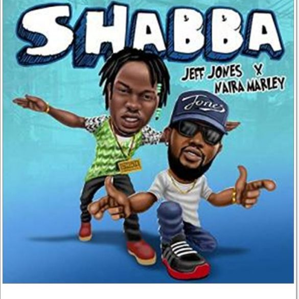 Jeff Jones Shabba ft Naira Marley