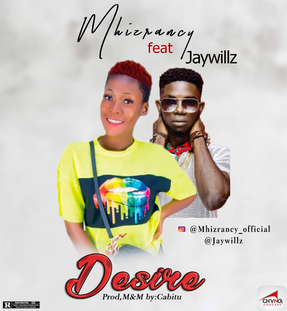 Mhiz Rancy ft Jaywillz Desire