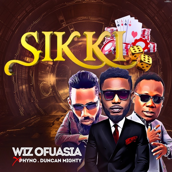 Wizboyy Sikki ft Phyno x Duncan Mighty