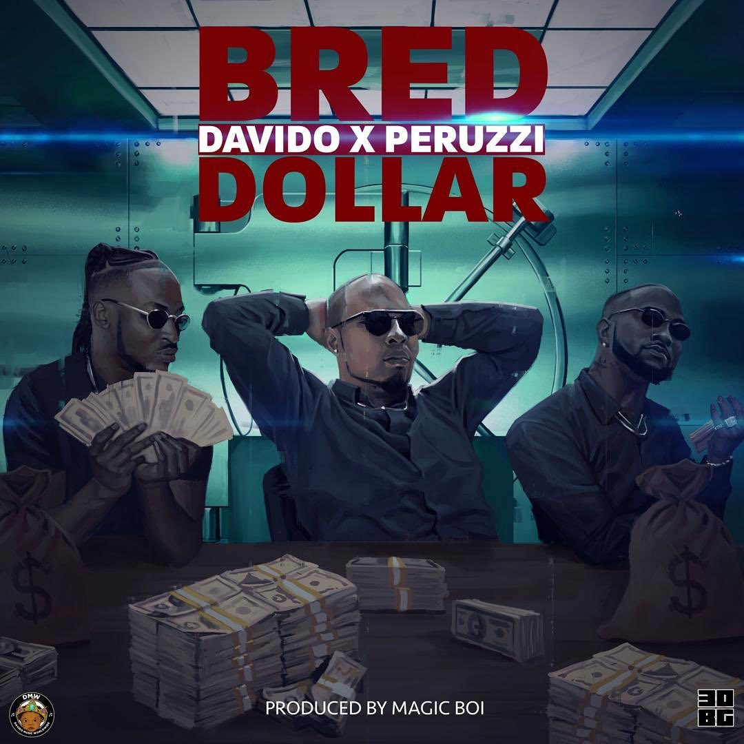 B-Red Dollar ft Davido x Peruzzi
