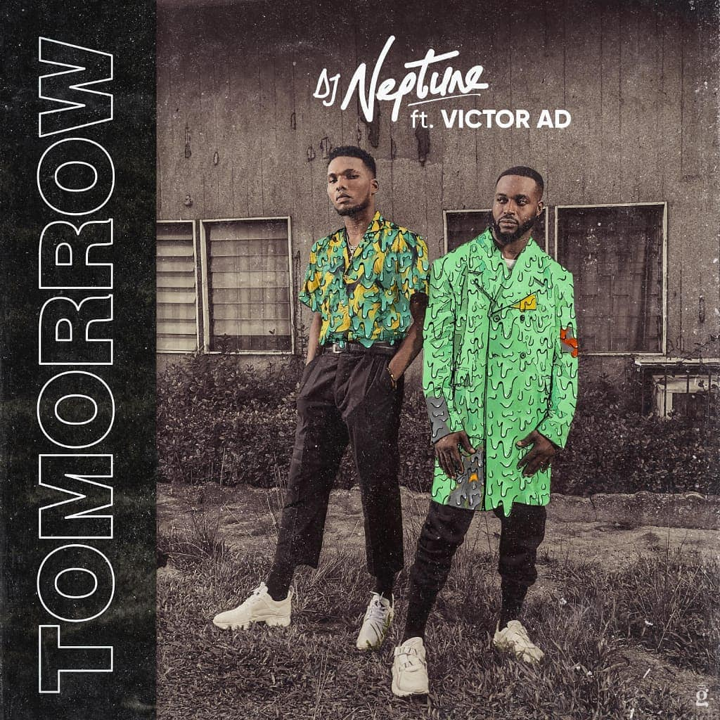 DJ Neptune Tomorrow ft Victor AD