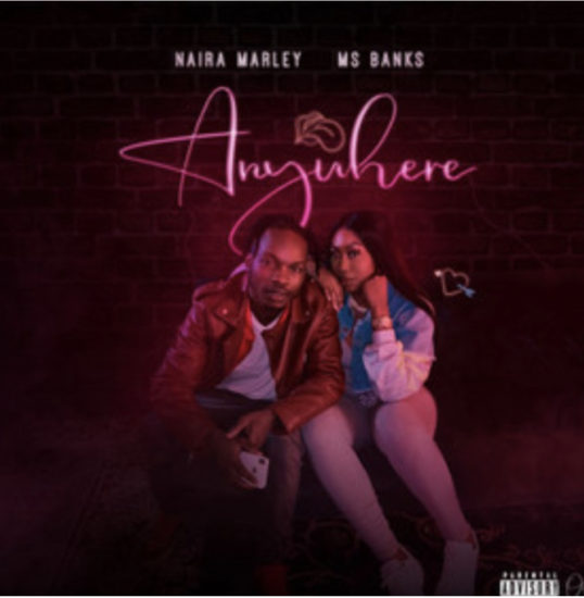 Download Naira Marley Anywhere ft Ms Banks Mp3