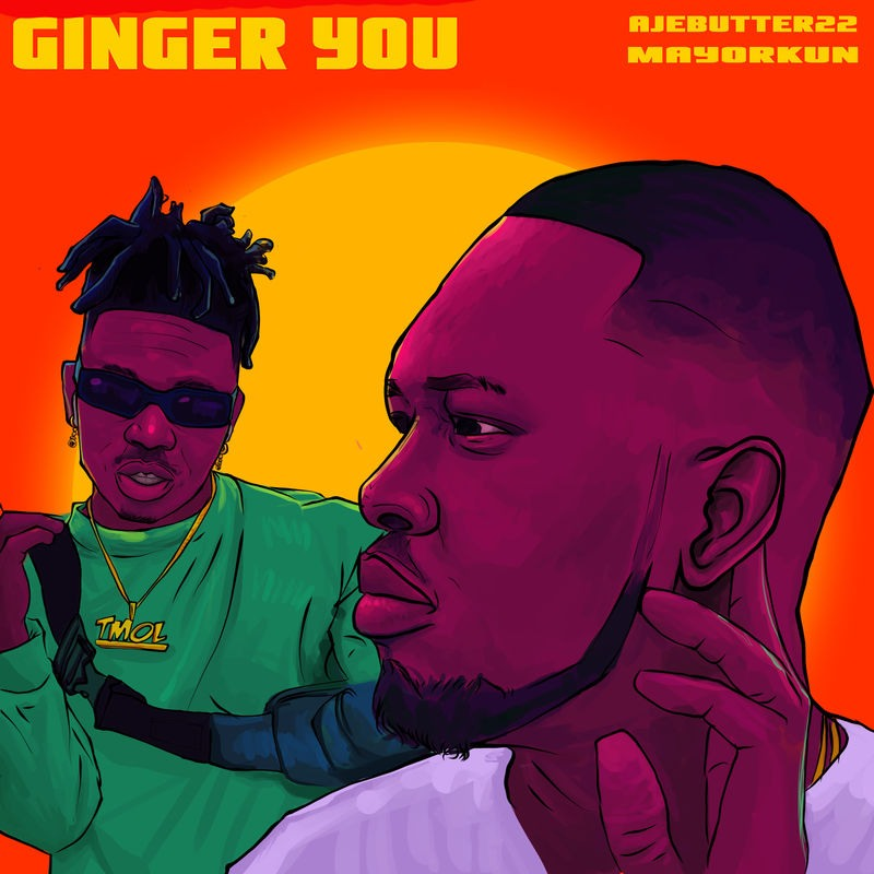 Download Ajebutter 22 Ginger You ft Mayorkun Mp3