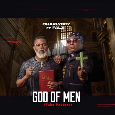Charly Boy ft Falz God of Men Fake Pastors