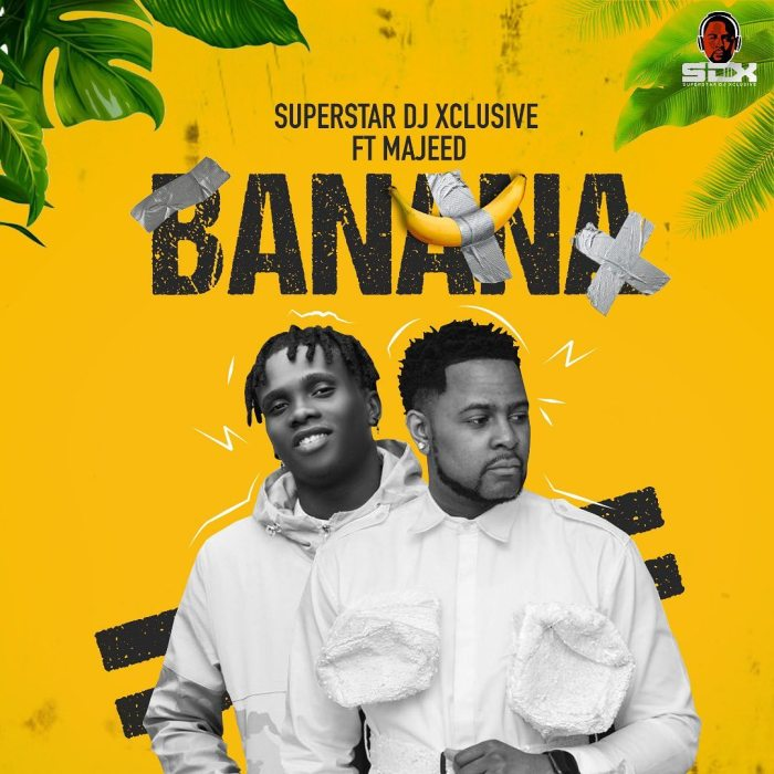Download DJ Xclusive Banana ft Majeed Mp3