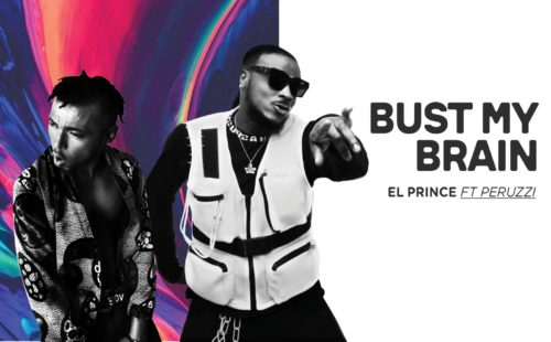 Download El Prince Bust My Brain Ft Peruzzi Mp3