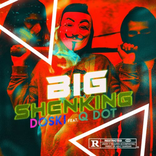 Download Doski Big Shenking ft Qdot Mp3