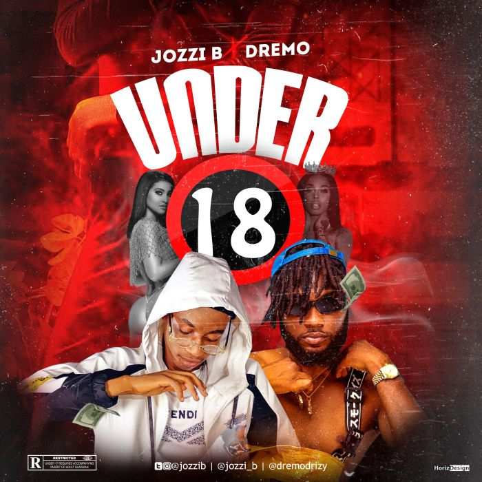 Download Jozzi B Under 18 Ft Dremo Mp3
