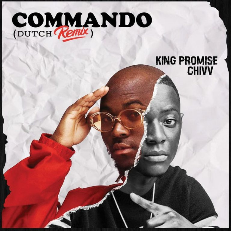 King Promise Commando Dutch Remix Ft Chivv
