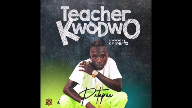 Download Patapaa Teacher Kwadwo Mp3