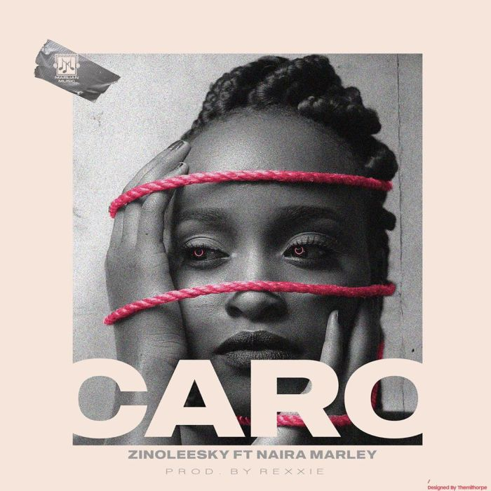 Download Zinoleesky Caro feat Naira Marley Mp3