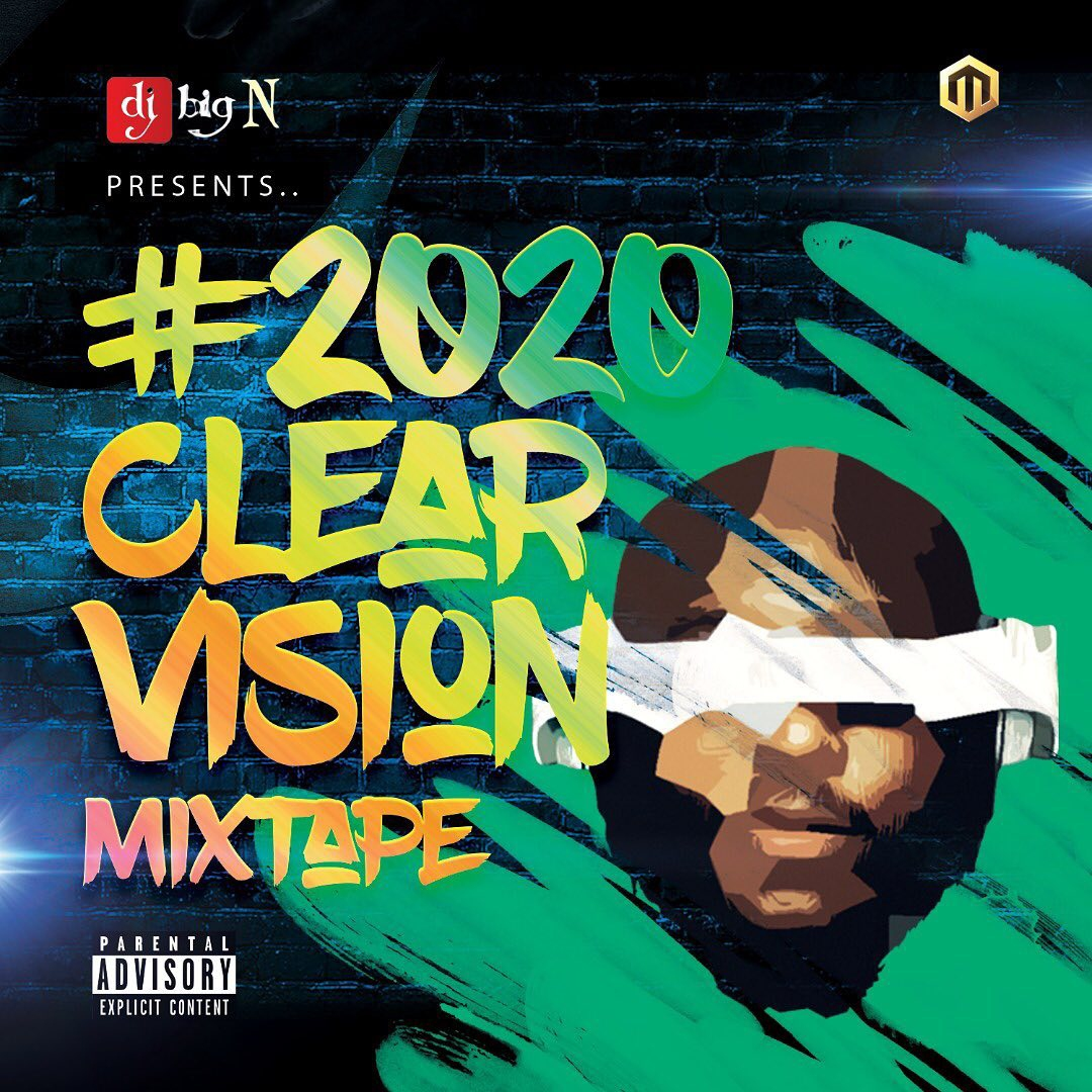 Download Dj Big N 2020 Clear Vision Mixtape