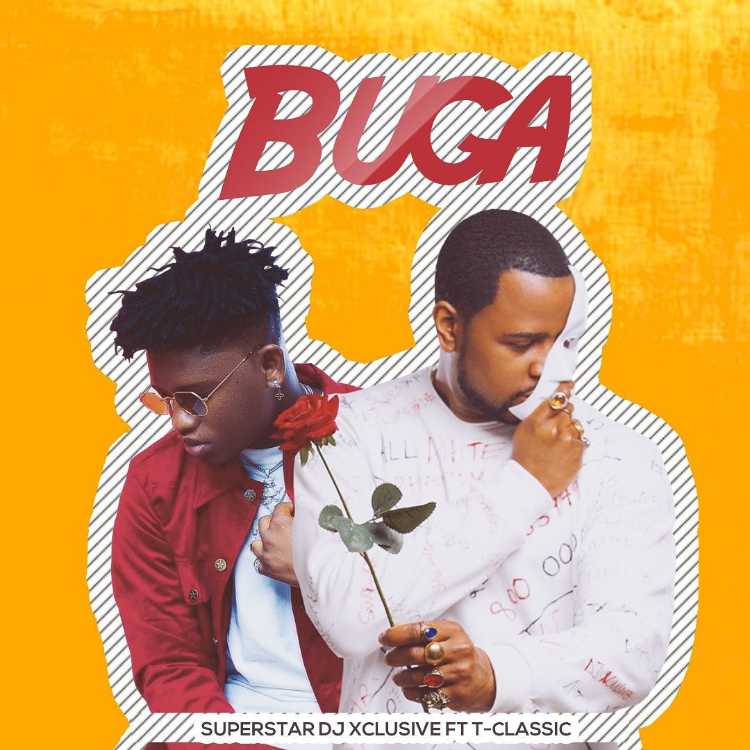 Download DJ Xclusive Buga ft T-classic Mp3