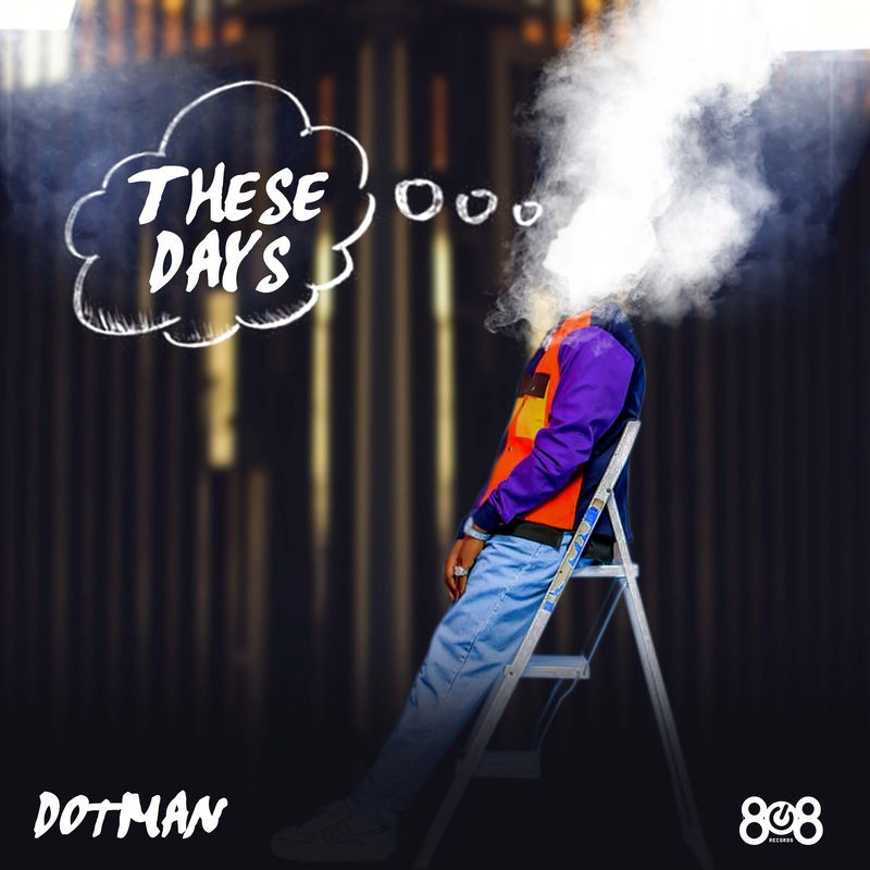 Download Dotman These Days Mp3