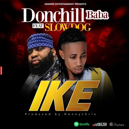 Download Donchill Baba IKE ft Slow Dog Mp3