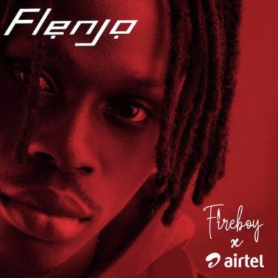 Download Fireboy Flenjo ft Airtel Mp3