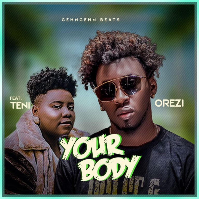 Download Orezi Your Body ft Teni Mp3