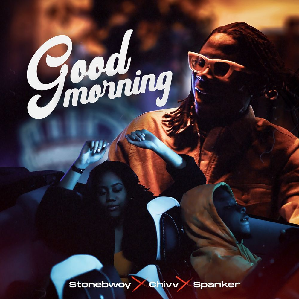 Download Stonebwoy Good Morning ft Chivv, Spanker Mp3