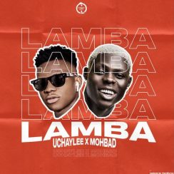 Download Uchaylee Lamba ft Mohbad Mp3