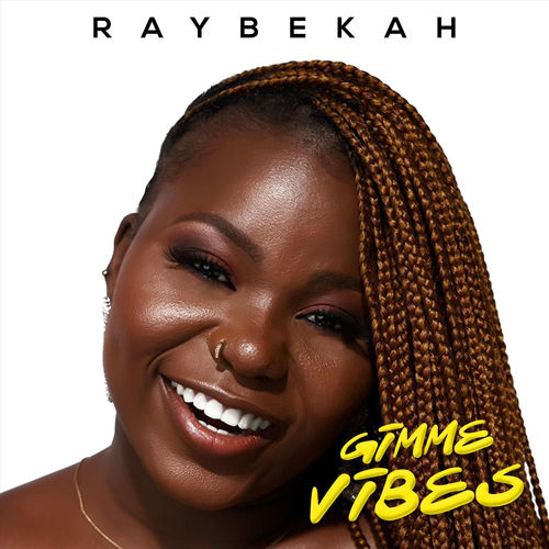 Download Raybekah Gimme Vibe Mp3