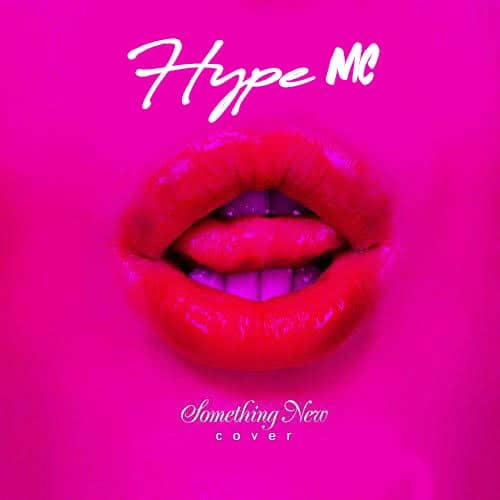 Download Hype Mc Something New (Cover) Mp3