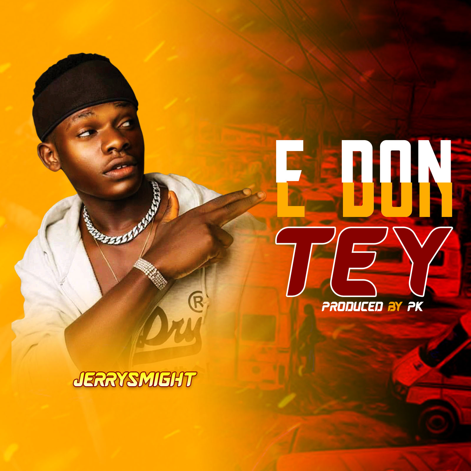 Download Jerrysmight E Don Tey Mp3