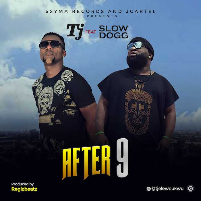 Download TJ After 9 Ft Slow Dogg Mp3