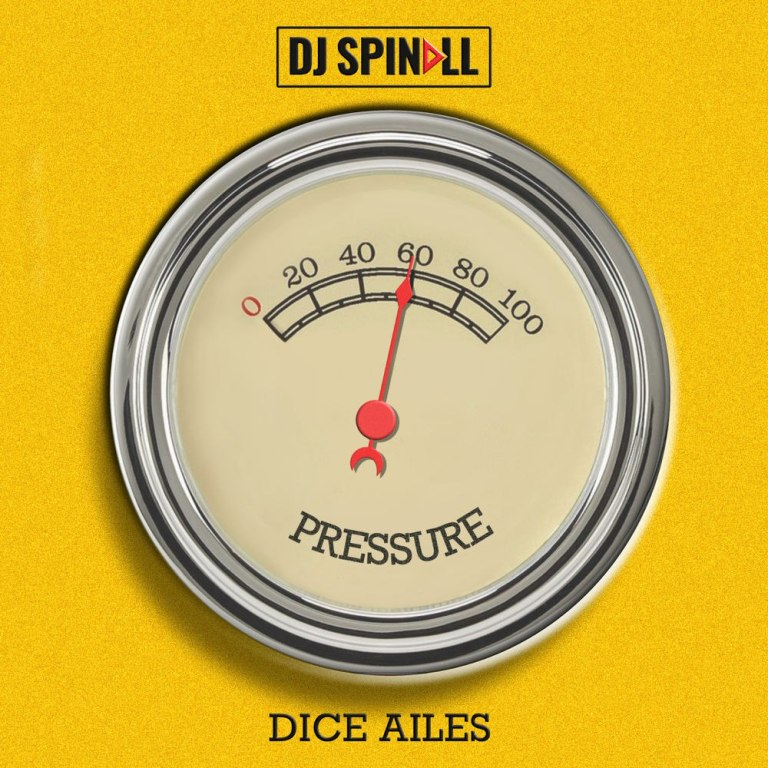 Download DJ Spinall Pressure Ft Dice Ailes Mp3