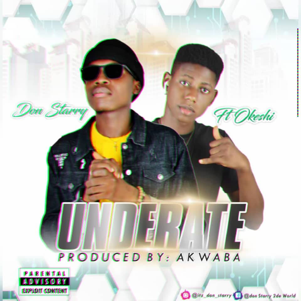 Download Don starry Underrate ft Okeshi Mp3